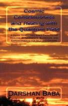 Cosmic Consciousness and Healing with the Quantum Field