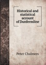 Historical and Statistical Account of Dunfermline