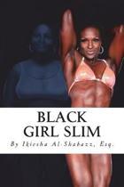 Black Girl Slim