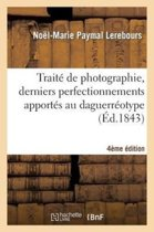 Trait de Photographie, Derniers Perfectionnements Apport s Au Daguerr otype 4e dition