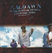 P.M. Dawn - Of The Heart Of The Soul Of The Cross