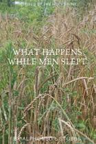 What Happens While Men Slept: This Book was Inspired by The Holy Spirit and written to The Body Of Christ, So that as the reader study's and read th