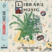 Known About Town: Library Music Com