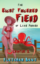 The Eight Fingered Fiend of Lake Porker