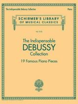 The Indispensable Debussy Collection 19 Famous Piano Pieces