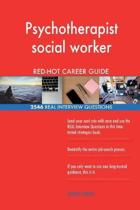 Psychotherapist Social Worker Red-Hot Career; 2546 Real Interview Questions