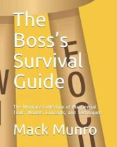 The Boss's Survival Guide: The Ultimate Collection of Managerial Tools, Models, Concepts, and Techniques