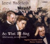 Madetoja: So What If I Sing