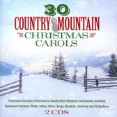 30 Country Mountain Christmas Carols: Traditional Favorites Performed on Handcrafted Mountain Instruments Including Hammered Dulcimer, Fiddle, Guitar, Dobro, Banjo, Mandolin, Autoharp and String Bass