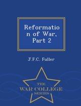 Reformation of War, Part 2 - War College Series