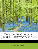 The Passing Bell by James Harwood. (1655)