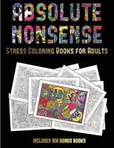 Stress Coloring Books for Adults (Absolute Nonsense