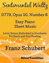 Sentimental Waltz D779 Opus 50 Number 6 Easy Piano Sheet Music