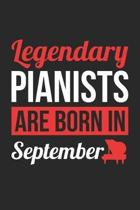 Piano Notebook - Legendary Pianists Are Born In September Journal - Birthday Gift for Pianist Diary