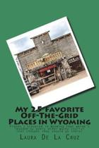 My 25 Favorite Off-The-Grid Places in Wyoming