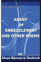 Agent of Embezzlement and Other Poems