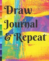 Draw Journal & Repeat Artist Sketchbook for Drawing Coloring or Writing Gift Journal