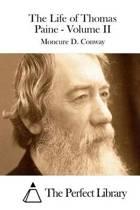 The Life of Thomas Paine - Volume II