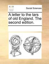 A Letter to the Tars of Old England. the Second Edition