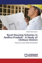 Rural Housing Schemes in Andhra Pradesh - A Study of Chittoor District