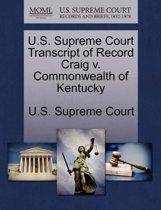 U.S. Supreme Court Transcript of Record Craig V. Commonwealth of Kentucky