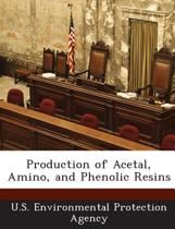 Production of Acetal, Amino, and Phenolic Resins