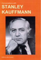 Conversations with Stanley Kaufmann
