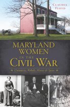 Maryland Women in the Civil War