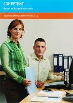 Bedrijfsadministratief niveau 3/4 competent bank- en kasadministratie