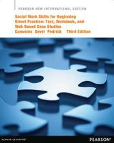 Social Work Skills for Beginning Direct Practice: Pearson International Edition