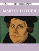 Martin Luther 218 Success Facts - Everything you need to know about Martin Luther