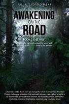 Awakening On The Road - Book 2 The West: the Story of My Travels around the World and My Discovery of the Invisible Forces of the Universe