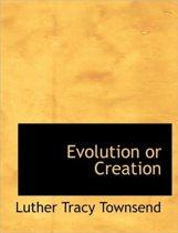 Evolution or Creation