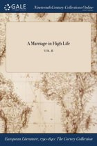A Marriage in High Life; Vol. II