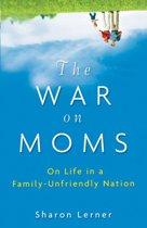 The War on Moms