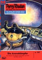 Perry Rhodan 357: Die Arenakämpfer (Heftroman)
