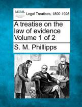 A Treatise on the Law of Evidence. Volume 1 of 2