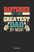 Bartender by day greatest dad by night