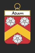 Adam: Adam Coat of Arms and Family Crest Notebook Journal (6 x 9 - 100 pages)