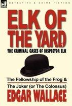 Elk of the Yard-The Criminal Cases of Inspector Elk