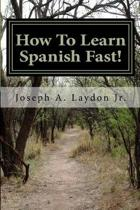 How To Learn Spanish Fast!
