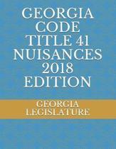 Georgia Code Title 41 Nuisances 2018 Edition