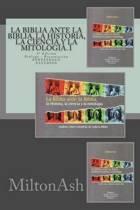 La Biblia Ante La Biblia, La Historia, La Ciencia Y La Mitolog a. I