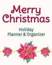 Merry Christmas Holiday Planner & Organizer: Holiday Party Planner & Festivities Organizer - 8x10 - 100 Pages