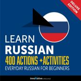 Learn Russian: 400 Actions + Activities - Everyday Russian for Beginners (Deluxe Edition)