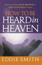 How to Be Heard in Heaven
