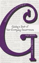 Gabby's Book of Non-Everyday Occurrences: The humorous adventures of an average girl