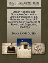 Ocean Accident and Guarantee Corporation, Limited, Petitioner, V. J. L. Brandeis and Sons. U.S. Supreme Court Transcript of Record with Supporting Pleadings