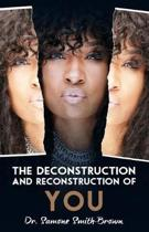 The Deconstruction and Reconstruction of You