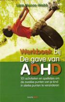 De gave van ADHD / deel werkboek